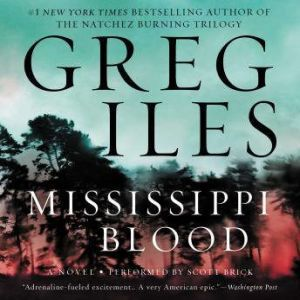 Mississippi Blood, Greg Iles