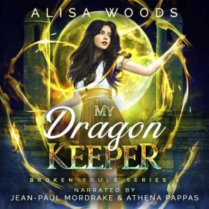 My Dragon Keeper (Broken Souls 2), Alisa Woods