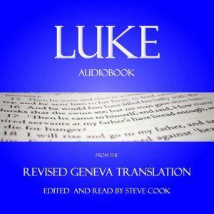 Luke Audiobook: From The Revised Geneva Translation, Luke the Evangelist