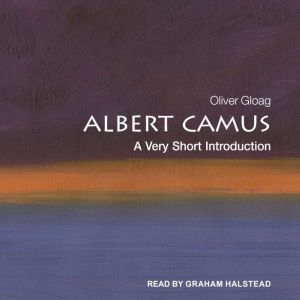 Albert Camus A Very Short Introduction, Oliver Gloag