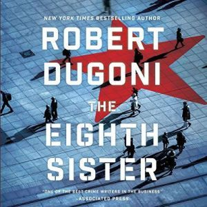 The Eighth Sister: A Thriller, Robert Dugoni