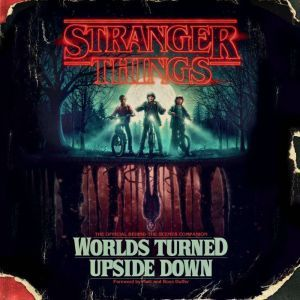Stranger Things: Worlds Turned Upside Down: The Official Behind-the-Scenes Companion, Gina McIntyre