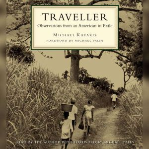 Traveller Observations from an American in Exile, Michael Katakis