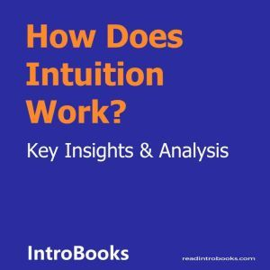 How Does Intuition Work?, Introbooks Team