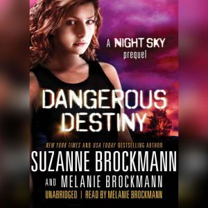 Dangerous Destiny: A Night Sky Prequel, Suzanne Brockmann; Melanie Brockmann