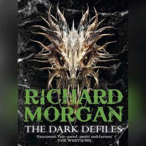 The Dark Defiles, Richard K. Morgan