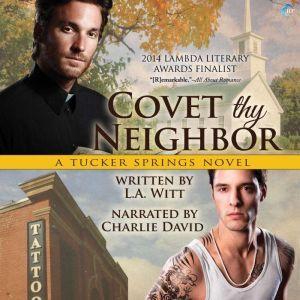 Covet Thy Neighbor: A Tucker Springs Novel, L.A. Witt
