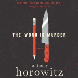 The Word is Murder, Anthony Horowitz