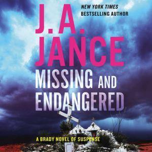 Missing and Endangered A Brady Novel of Suspense, J. A. Jance