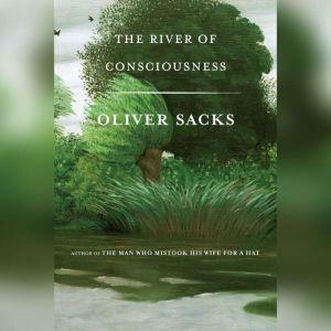 The River of Consciousness, Oliver Sacks