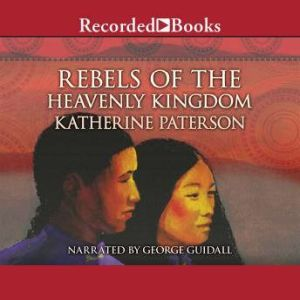 Rebels of the Heavenly Kingdom, Katherine Paterson