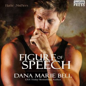Figure of Speech, Dana Marie Bell
