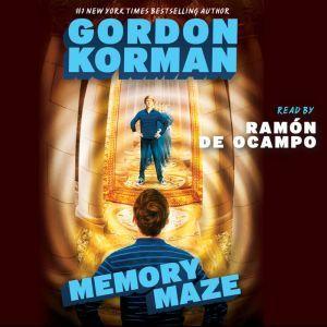 The Hypnotists, Book #2: Memory Maze, Gordon Korman