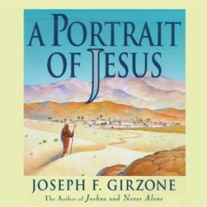 A Portrait of Jesus, Joseph F. Girzone