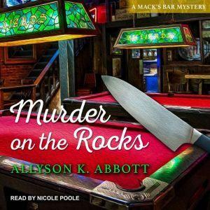 Murder on the Rocks, Allyson K. Abbott