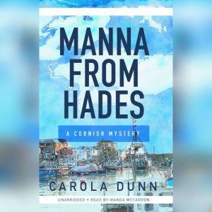 Manna from Hades: A Cornish Mystery, Carola Dunn