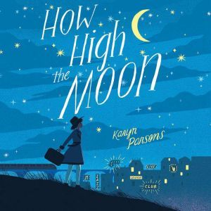 How High the Moon, Karyn Parsons