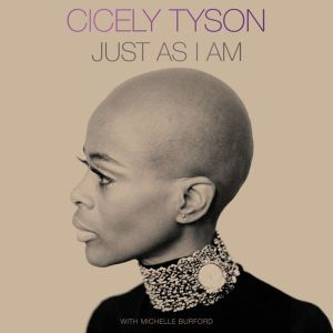 Just as I Am A Memoir, Cicely Tyson