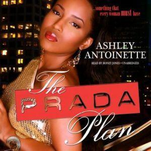 The Prada Plan, Ashley Antoinette