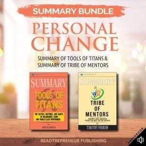 Summary Bundle: Personal Change   Readtrepreneur Publishing: Summary of Tools of Titans & Summary of Tribe of Mentors, Readtrepreneur Publishing