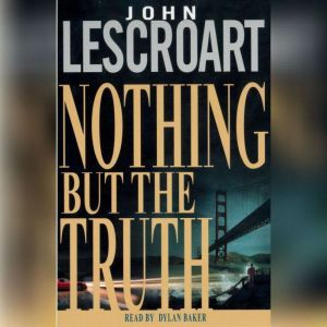 Nothing but the Truth, John Lescroart