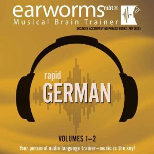 Rapid German, Vols. 1 & 2, Earworms Learning
