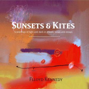 Sunsets & Kites, Flloyd Kennedy