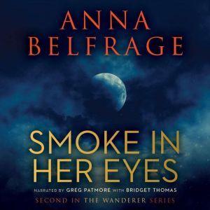 Smoke in Her Eyes, Anna Belfrage