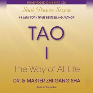 Tao I The Way of All Life, Zhi Gang Sha