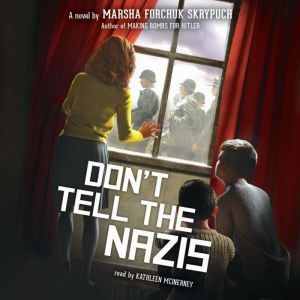 Don't Tell the Nazis, Marsha Forchuk Skrypuch