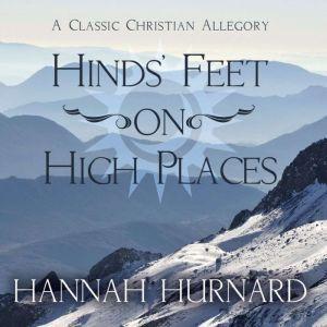 Hind's Feet on High Places, Hannah Hurnard