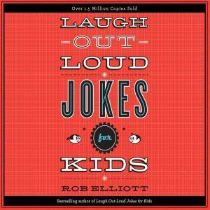 Laugh-Out-Loud Jokes for Kids, Rob Elliott