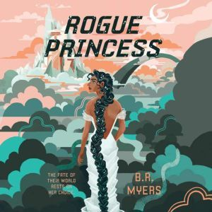 Rogue Princess, B.R. Myers