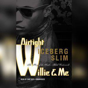 Airtight Willie & Me: The Story of the Souths Black Underworld, Iceberg Slim
