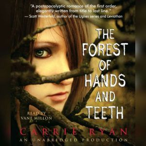 The Forest of Hands and Teeth, Carrie Ryan