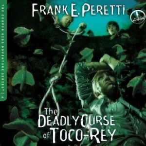 The Deadly Curse of Toco-Rey, Frank Peretti