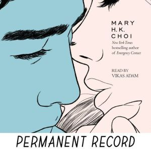 Permanent Record, Mary H. K. Choi