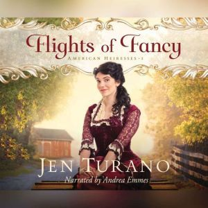 Flights of Fancy, Jen Turano