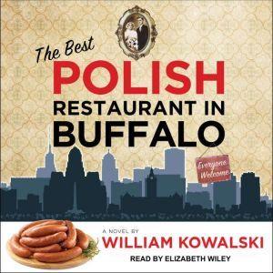 The Best Polish Restaurant in Buffalo, William Kowalski