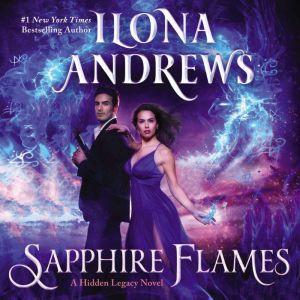 Sapphire Flames: A Hidden Legacy Novel, Ilona Andrews