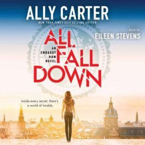 All Fall Down Book 1 of Embassy Row, Ally Carter