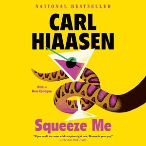 Squeeze Me A novel, Carl Hiaasen
