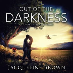 Out of the Darkness: Book 5 of The Light Series, Jacqueline Brown