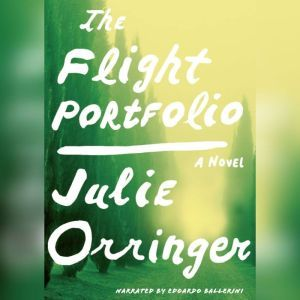 The Flight Portfolio, Julie Orringer