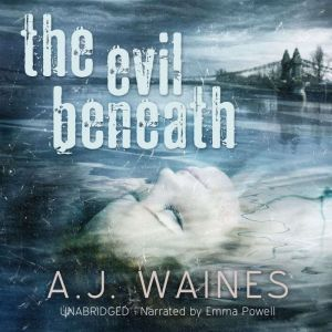 The Evil Beneath, A.J. Waines