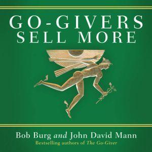 Go-Givers Sell More, Bob Burg