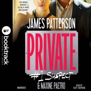 Private:  #1 Suspect: Booktrack Edition, James Patterson