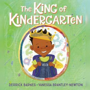 The King of Kindergarten, Derrick Barnes