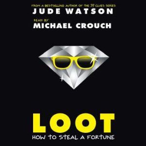 Loot: How to Steal a Fortune, Jude Watson