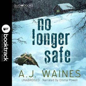 No Longer Safe [Booktrack Soundtrack Edition], A.J. Waines